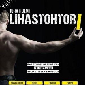Fitra Juha Hulmi: Lihastohtori