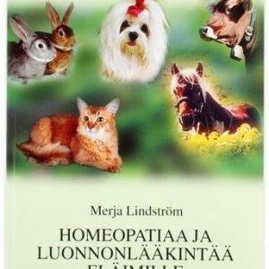 Merja Lindström: Homeopatiaa Ja Luonnonlääkintää Eläimille